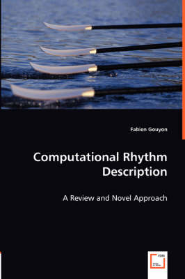 Computational Rhythm Description - A Review and Novel Approach