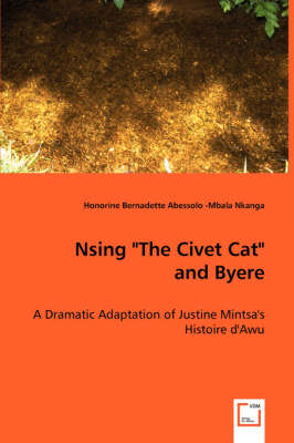 Nsing the Civet Cat - A Dramatic Adaptation of Justine Mintsa's Histoire D'Awu