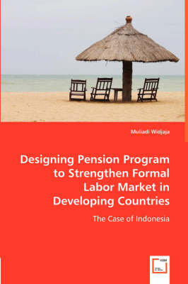 Designing Pension Program to Strengthen Formal Labor Market in Developing Countries