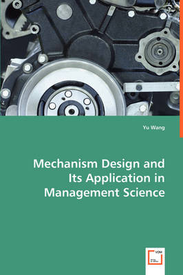 Mechanism Design and Its Application in Management Science