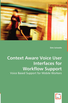 Context Aware Voice User Interfaces for Workflow Support