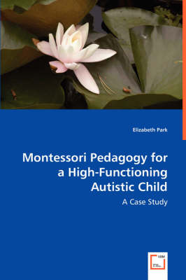 Montessori Pedagogy for a High-Functioning Autistic Child