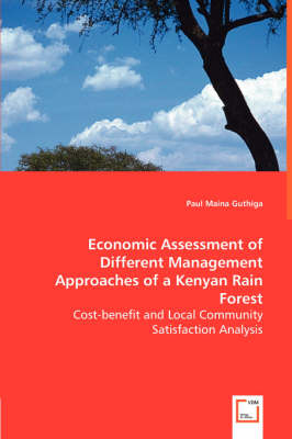 Economic Assessment of Different Management Approaches of a Kenyan Rain Forest