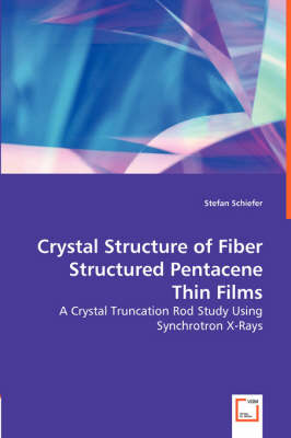 Crystal Structure of Fiber Structured Pentacene Thin Films - A Crystal Truncation Rod Study Using Synchrotron X-Rays