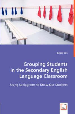 Grouping Students in the Secondary English Language Classroom