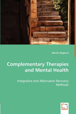 Complementary Therapies and Mental Health - Integrative and Alternative Recovery Methods