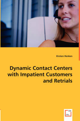 Dynamic Contact Centers with Impatient Customers and Retrials