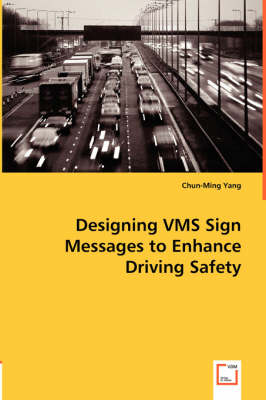 Designing VMS Sign Messages to Enhance Driving Safety