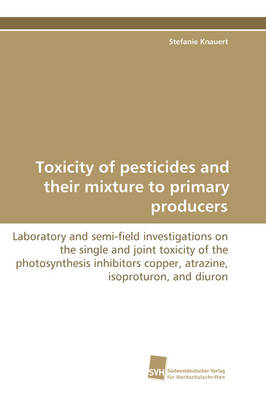 Toxicity of Pesticides and Their Mixture to Primary Producers