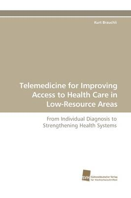 Telemedicine for Improving Access to Health Care in Low-Resource Areas