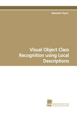 Visual Object Class Recognition Using Local Descriptions