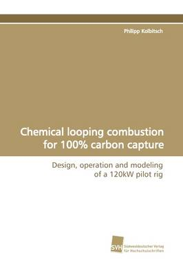 Chemical Looping Combustion for 100% Carbon Capture