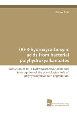 (R)-3-Hydroxycarboxylic Acids from Bacterial Polyhydroxyalkanoates