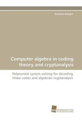 Computer Algebra in Coding Theory and Cryptanalysis