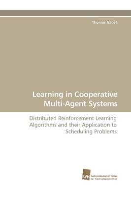 Learning in Cooperative Multi-Agent Systems