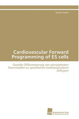 Cardiovascular Forward Programming of Es Cells