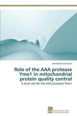 Role of the AAA protease Yme1 in mitochondrial protein quality control