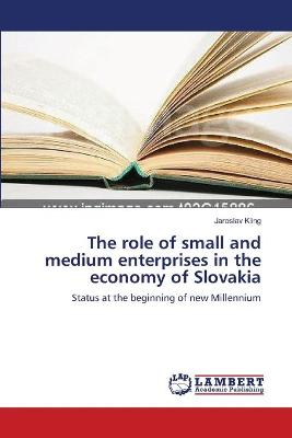 The Role of Small and Medium Enterprises in the Economy of Slovakia