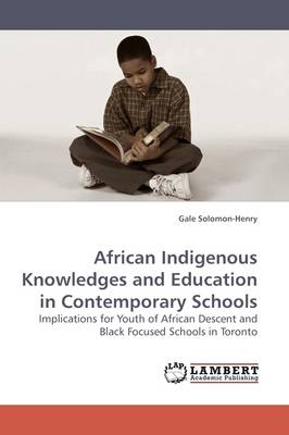 African Indigenous Knowledges and Education in Contemporary Schools