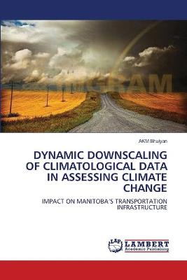 Dynamic Downscaling of Climatological Data in Assessing Climate Change