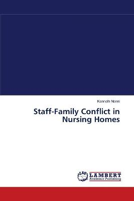 Staff-Family Conflict in Nursing Homes