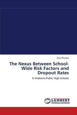 The Nexus Between School-Wide Risk Factors and Dropout Rates