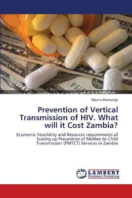 Prevention of Vertical Transmission of HIV. What Will It Cost Zambia?