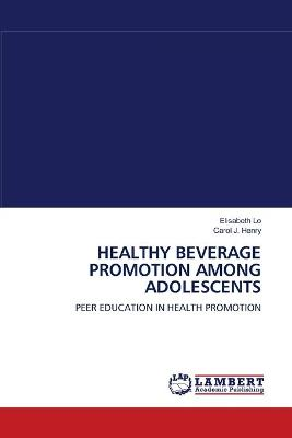 Healthy Beverage Promotion Among Adolescents