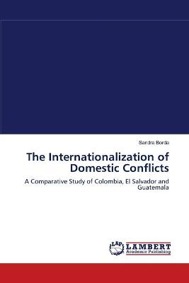 The Internationalization of Domestic Conflicts