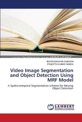 Video Image Segmentation and Object Detection Using Mrf Model