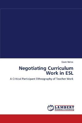 Negotiating Curriculum Work in ESL