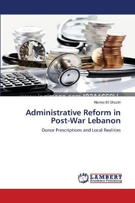 Administrative Reform in Post-War Lebanon