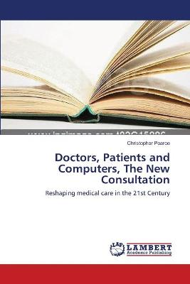 Doctors, Patients and Computers, the New Consultation