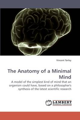 The Anatomy of a Minimal Mind
