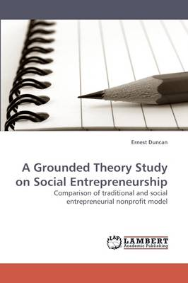 A Grounded Theory Study on Social Entrepreneurship