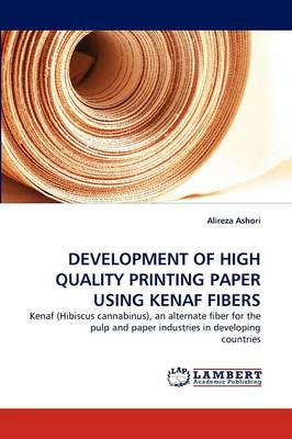 Development of High Quality Printing Paper Using Kenaf Fibers