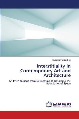 Interstitiality in Contemporary Art and Architecture
