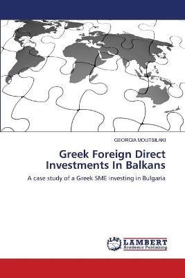 Greek Foreign Direct Investments in Balkans