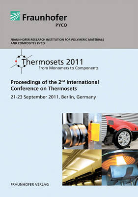 Thermosets 2011: From Monomers to Components