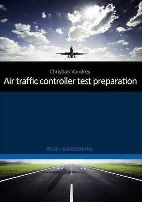Air Traffic Controller Test Preparation: Development and Selected Elements, Eurocontrol / Feast