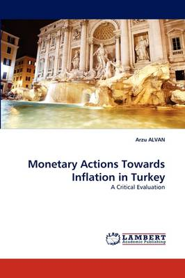 Monetary Actions Towards Inflation in Turkey