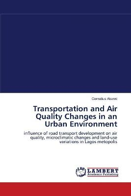 Transportation and Air Quality Changes in an Urban Environment