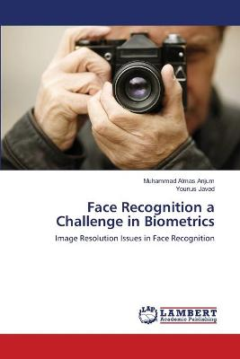 Face Recognition a Challenge in Biometrics