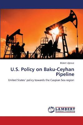 U.S. Policy on Baku-Ceyhan Pipeline