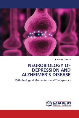 Neurobiology of Depression and Alzheimer's Disease
