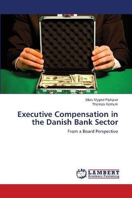 Executive Compensation in the Danish Bank Sector