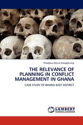 The Relevance of Planning in Conflict Management in Ghana