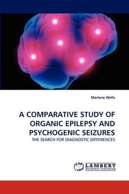 A Comparative Study of Organic Epilepsy and Psychogenic Seizures