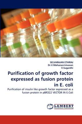Purification of Growth Factor Expressed as Fusion Protein in E. Coli