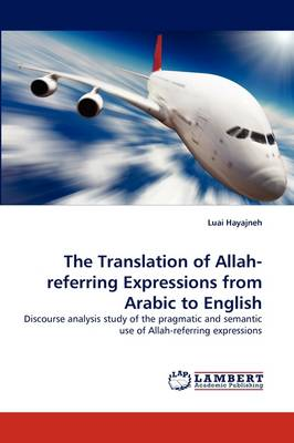 The Translation of Allah-Referring Expressions from Arabic to English